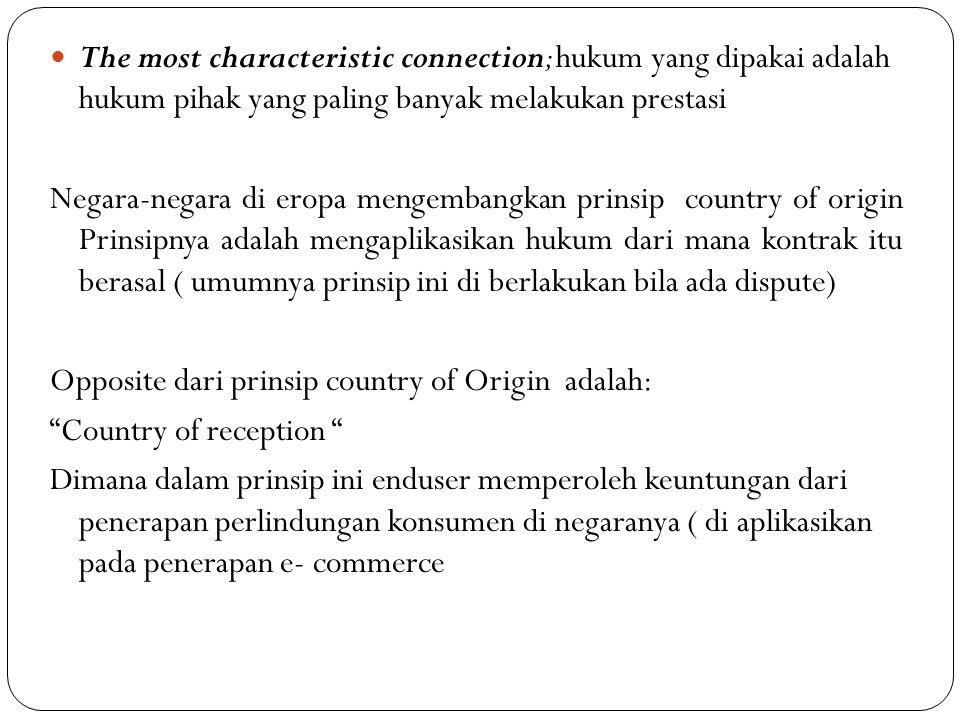 The most characteristic connection; hukum yang dipakai adalah hukum pihak yang paling banyak melakukan prestasi Negara-negara di eropa mengembangkan p