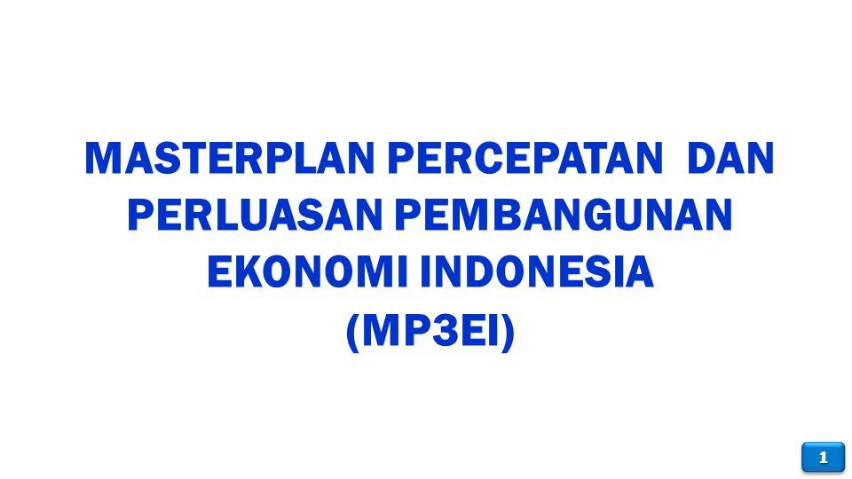11 MASTERPLAN PERCEPATAN DAN PERLUASAN PEMBANGUNAN EKONOMI INDONESIA (MP3EI)