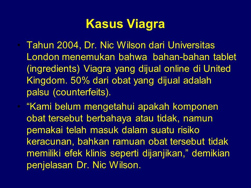 Kasus Viagra Tahun 2004, Dr. Nic Wilson dari Universitas London menemukan bahwa bahan-bahan tablet (ingredients) Viagra yang dijual online di United K