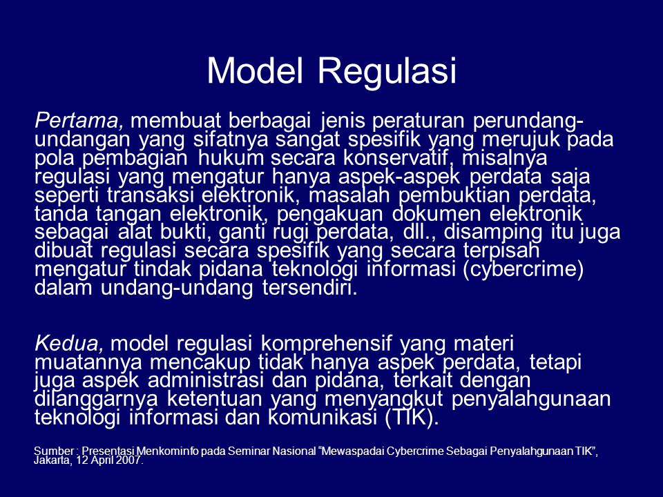 Model Regulasi Pertama, membuat berbagai jenis peraturan perundang- undangan yang sifatnya sangat spesifik yang merujuk pada pola pembagian hukum seca