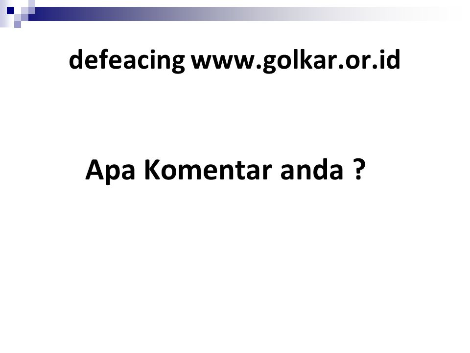 defeacing www.golkar.or.id Apa Komentar anda ?