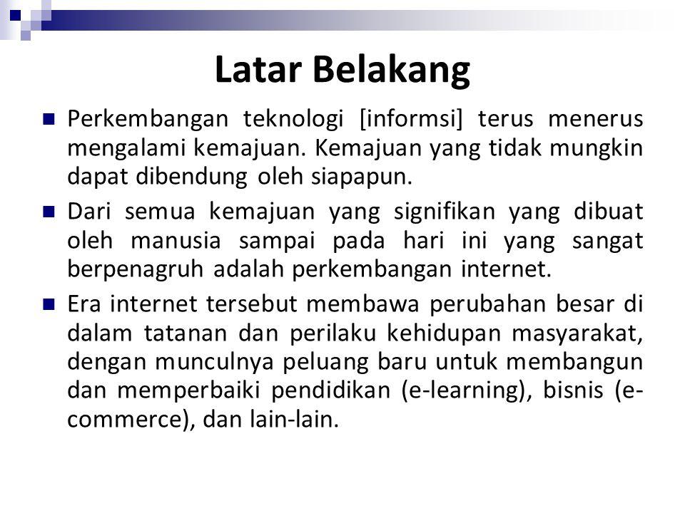 Perkembangan Internet Internet adalah merupakan suatu kepanjangan dari Interconnection Networking , atau juga yang telah menjadi international networking.
