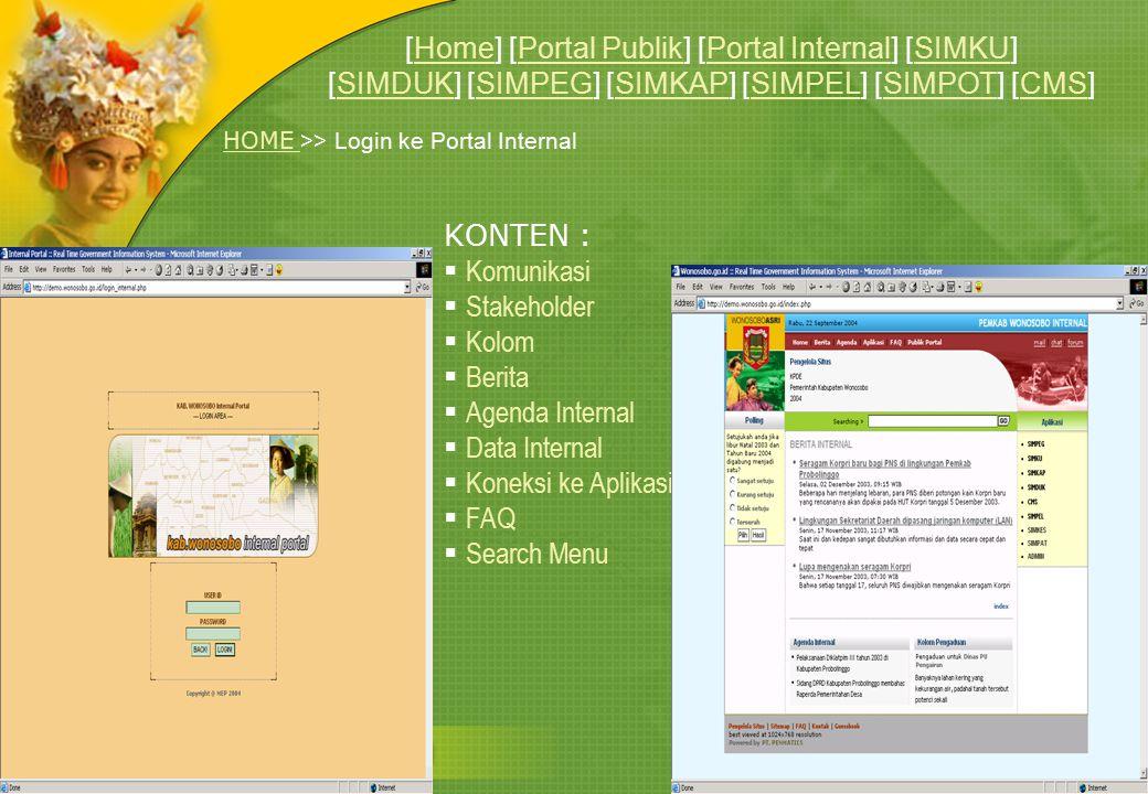 HOME HOME >> Login ke Portal Internal KONTEN :  Komunikasi  Stakeholder  Kolom  Berita  Agenda Internal  Data Internal  Koneksi ke Aplikasi  F