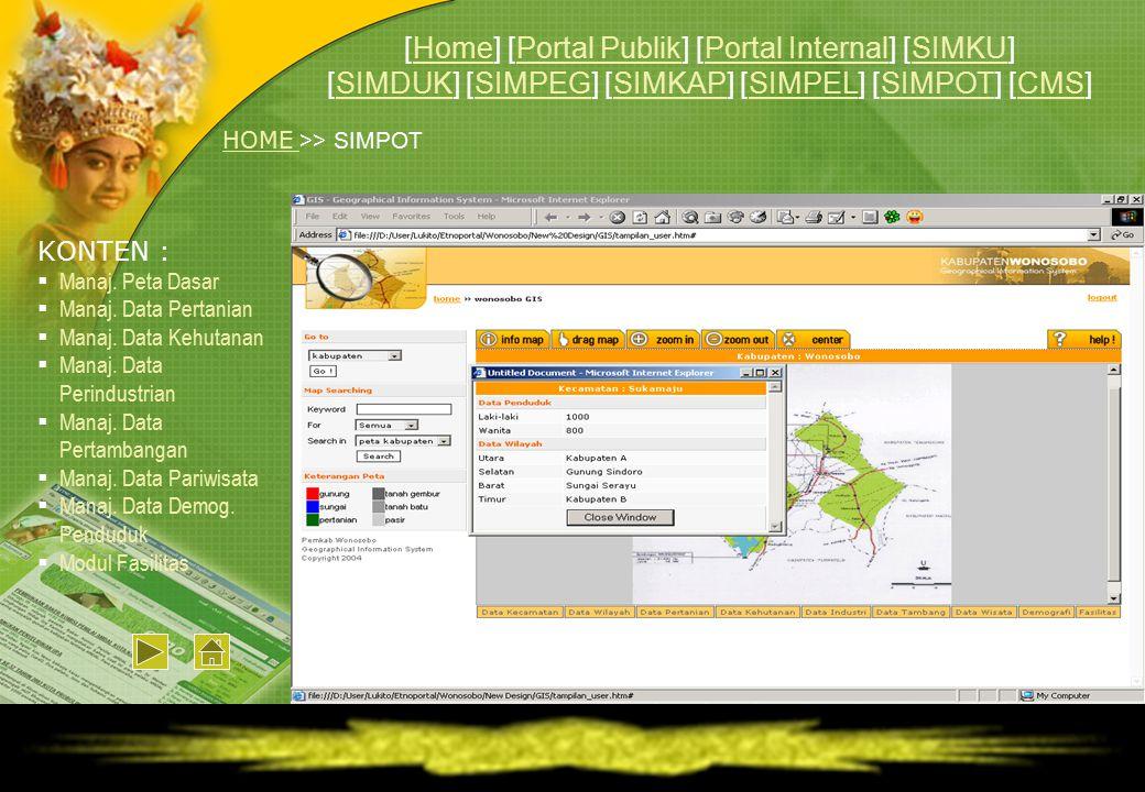 HOME HOME >> SIMPOT KONTEN :  Manaj. Peta Dasar  Manaj. Data Pertanian  Manaj. Data Kehutanan  Manaj. Data Perindustrian  Manaj. Data Pertambanga