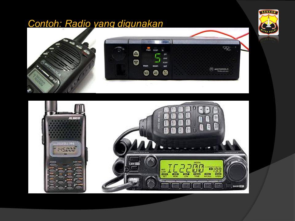 Contoh: Radio yang digunakan