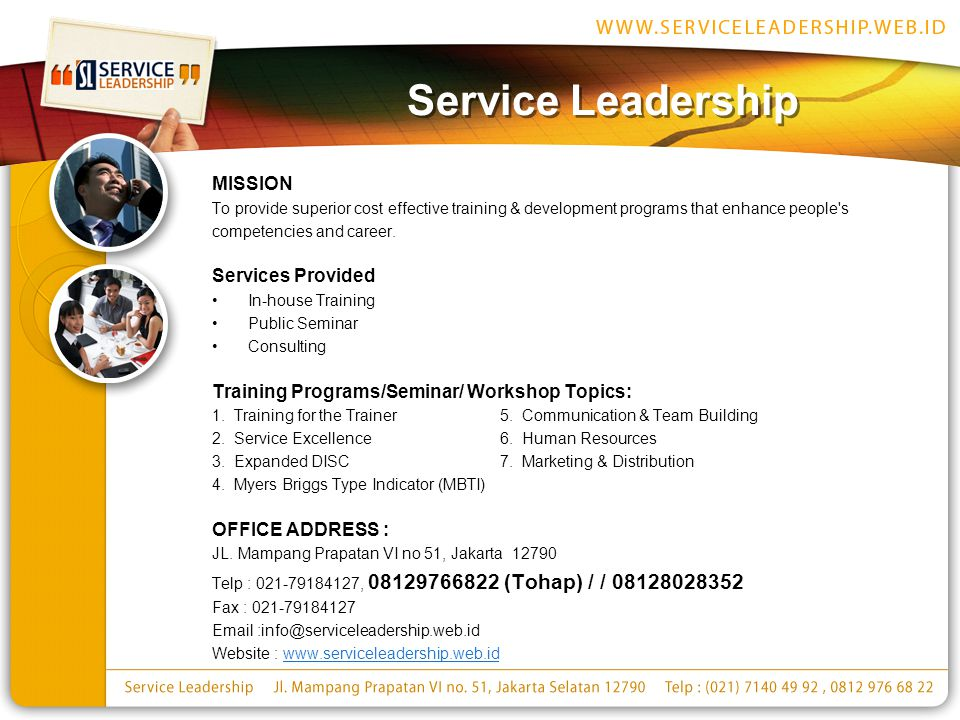 Service Leadership MISSION To provide superior cost effective training & development programs that enhance people's competencies and career. Services
