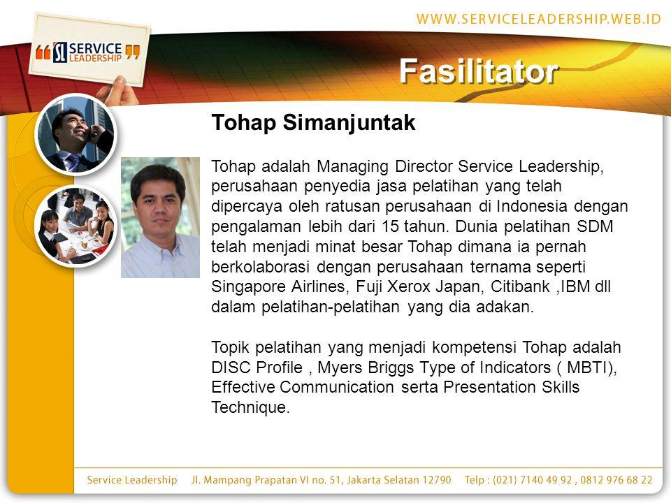 Fasilitator Tohap Simanjuntak Tohap adalah Managing Director Service Leadership, perusahaan penyedia jasa pelatihan yang telah dipercaya oleh ratusan