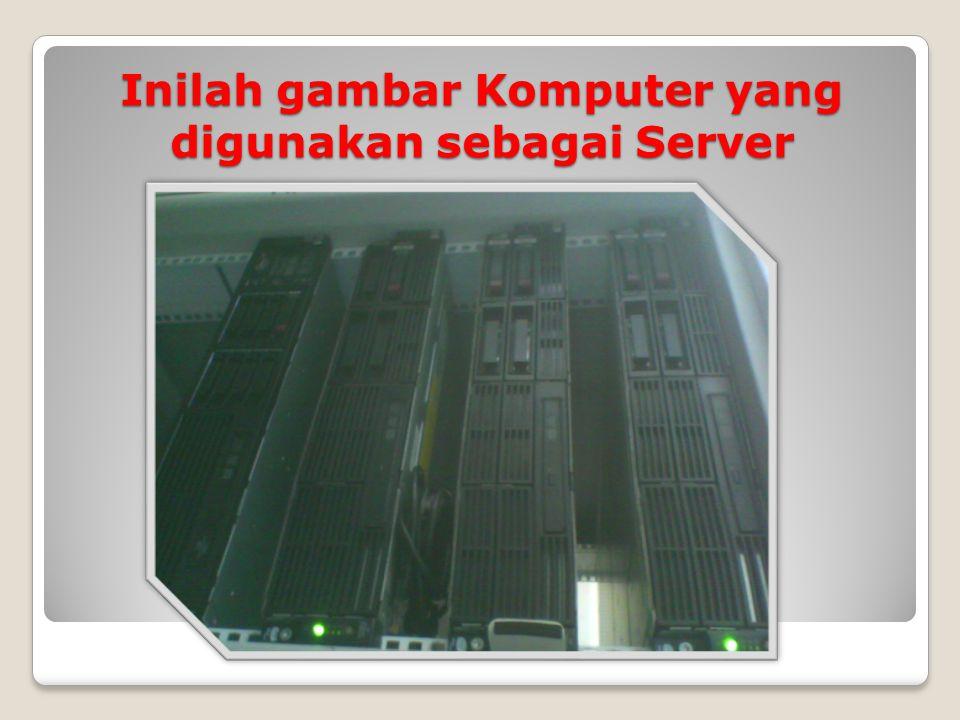 Inilah gambar Komputer yang digunakan sebagai Server