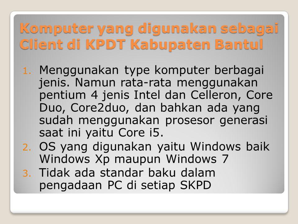 Komputer yang digunakan sebagai Client di KPDT Kabupaten Bantul 1.
