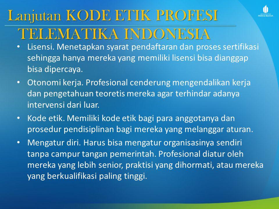 Lanjutan KODE ETIK PROFESI TELEMATIKA INDONESIA Lisensi.