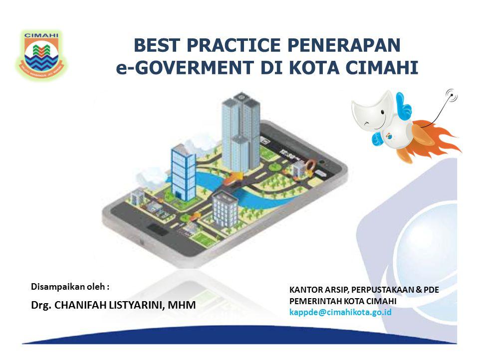 BEST PRACTICE PENERAPAN e-GOVERMENT DI KOTA CIMAHI Disampaikan oleh : Drg.