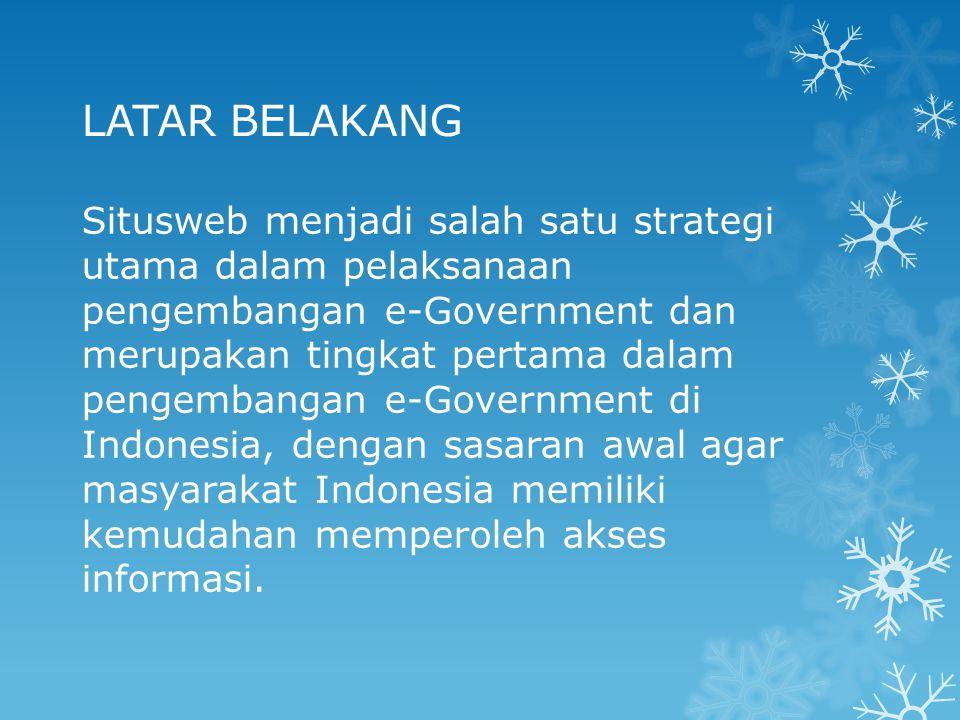 DASAR HUKUM  Instruksi Presiden Republik Indonesia Nomor 6 tahun 2001, tentang Pengembangan dan Pendayagunaan Telematika Indonesia.