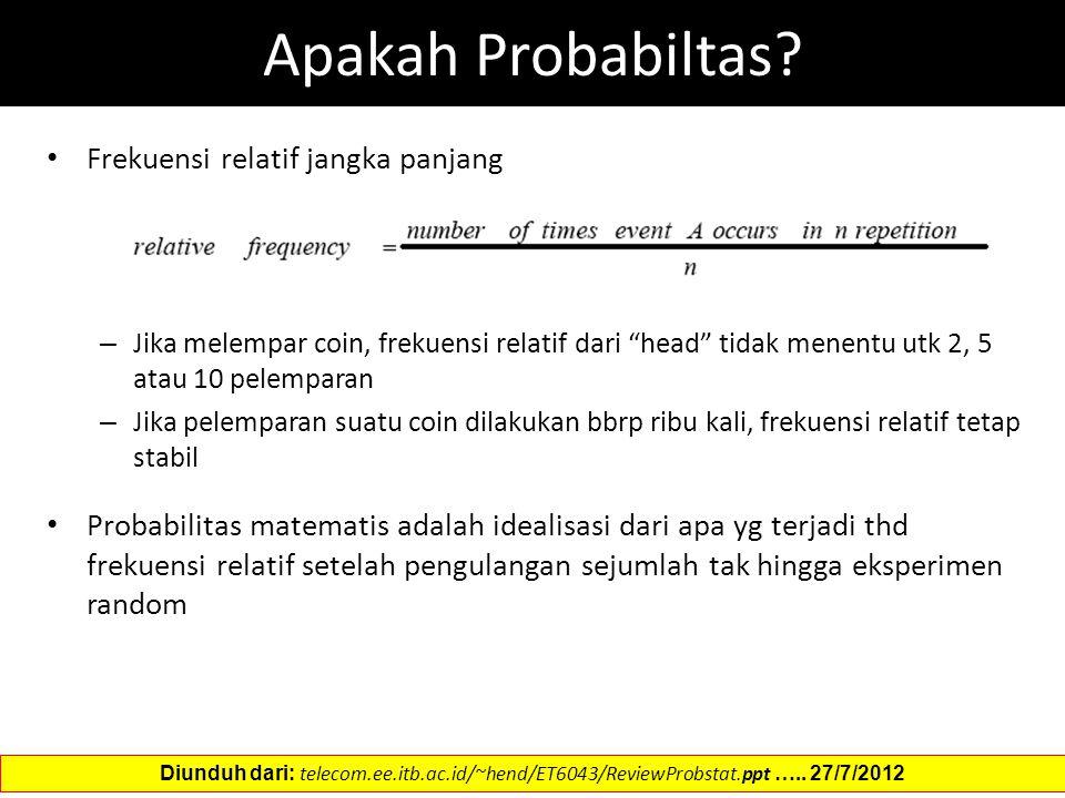 """Apakah Probabiltas? Frekuensi relatif jangka panjang – Jika melempar coin, frekuensi relatif dari """"head"""" tidak menentu utk 2, 5 atau 10 pelemparan – J"""