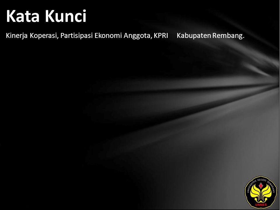 Kata Kunci Kinerja Koperasi, Partisipasi Ekonomi Anggota, KPRI Kabupaten Rembang.
