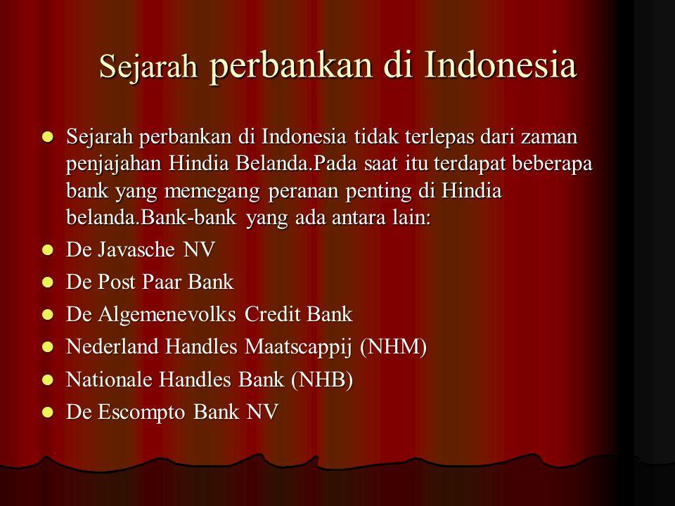 Di zaman kemerdekaan perbankan di Indonesia bertambah maju dan berkembang lagi.Beberapa bank Belanda dinasionalisasi oleh pemerintah Indonesia.Bank- bank yang ada di zaman awal kemerdekaan antara lain: Di zaman kemerdekaan perbankan di Indonesia bertambah maju dan berkembang lagi.Beberapa bank Belanda dinasionalisasi oleh pemerintah Indonesia.Bank- bank yang ada di zaman awal kemerdekaan antara lain: Bank Negara Indonesia yang didirikan tanggal 5 juli 1946 kemudian menjdi BNI 1946.