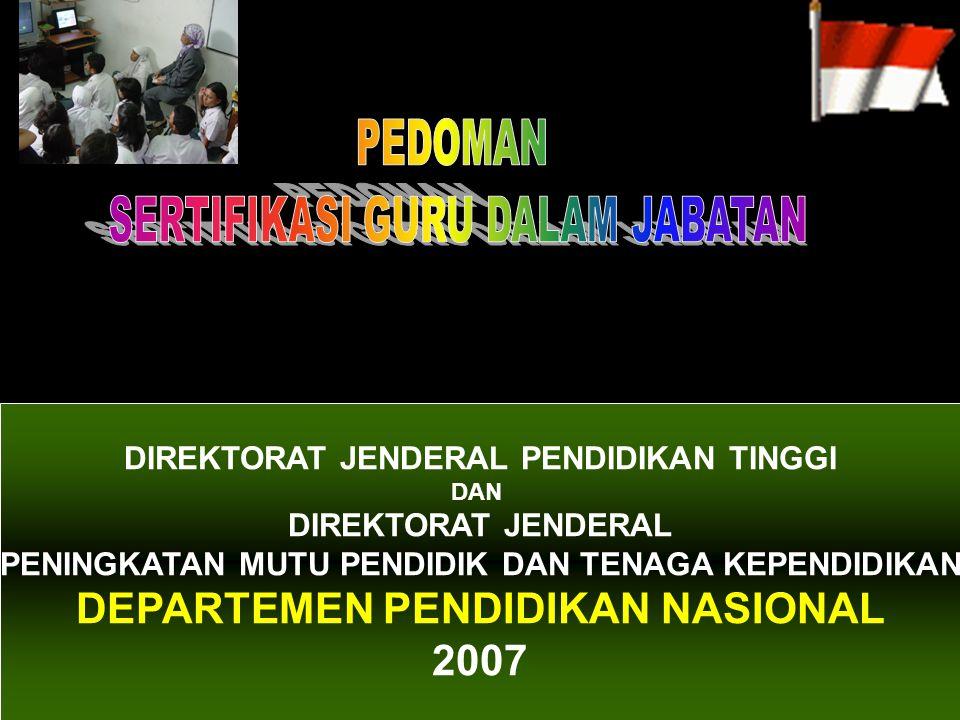 DIREKTORAT JENDERAL PENDIDIKAN TINGGI DAN DIREKTORAT JENDERAL PENINGKATAN MUTU PENDIDIK DAN TENAGA KEPENDIDIKAN DEPARTEMEN PENDIDIKAN NASIONAL 2007