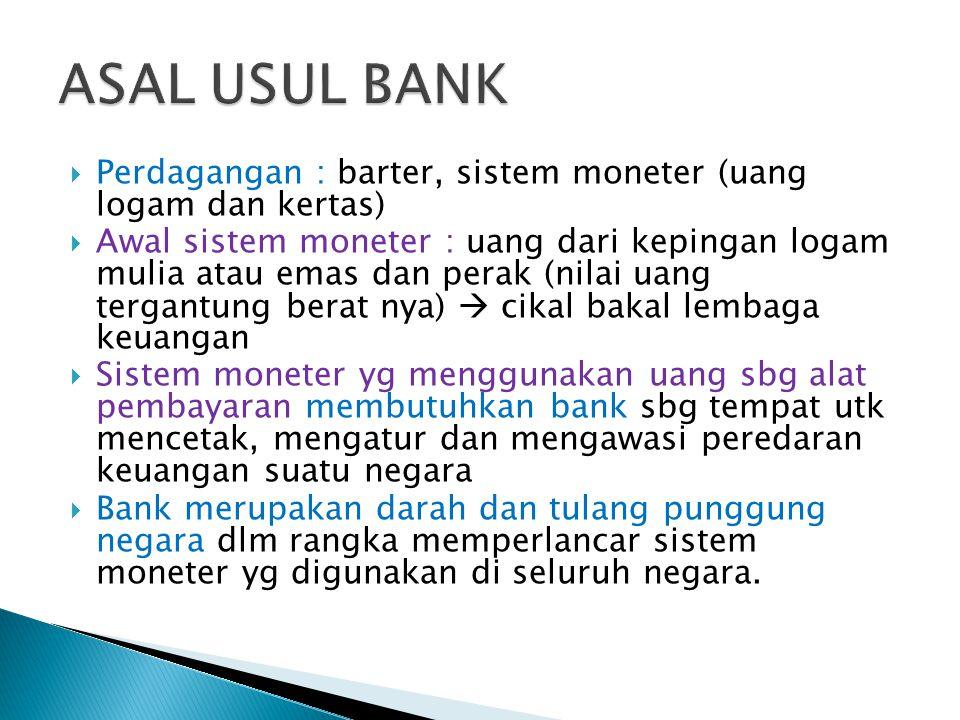  Perdagangan : barter, sistem moneter (uang logam dan kertas)  Awal sistem moneter : uang dari kepingan logam mulia atau emas dan perak (nilai uang