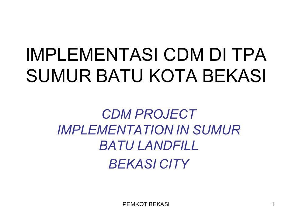 PEMKOT BEKASI1 IMPLEMENTASI CDM DI TPA SUMUR BATU KOTA BEKASI CDM PROJECT IMPLEMENTATION IN SUMUR BATU LANDFILL BEKASI CITY