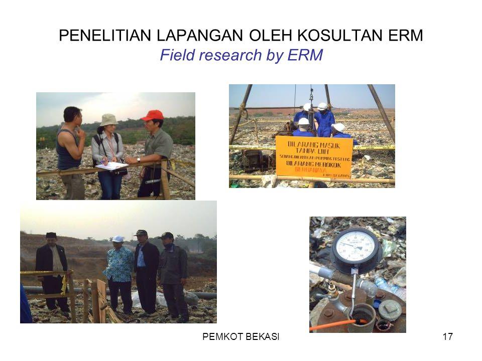 PEMKOT BEKASI17 PENELITIAN LAPANGAN OLEH KOSULTAN ERM Field research by ERM