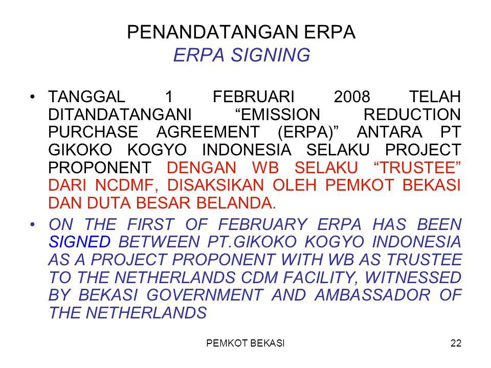 """PEMKOT BEKASI22 PENANDATANGAN ERPA ERPA SIGNING TANGGAL 1 FEBRUARI 2008 TELAH DITANDATANGANI """"EMISSION REDUCTION PURCHASE AGREEMENT (ERPA)"""" ANTARA PT"""
