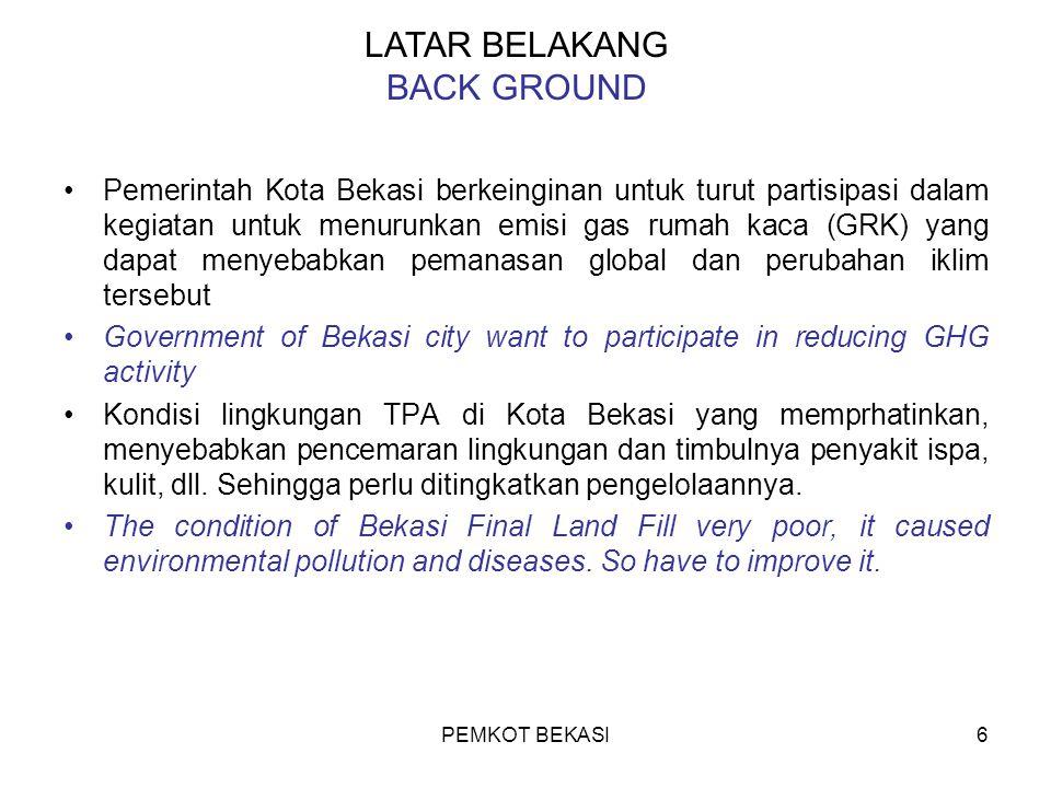 PEMKOT BEKASI6 Pemerintah Kota Bekasi berkeinginan untuk turut partisipasi dalam kegiatan untuk menurunkan emisi gas rumah kaca (GRK) yang dapat menye