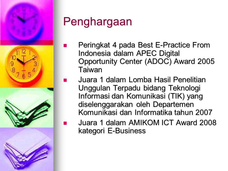 Penghargaan Peringkat 4 pada Best E-Practice From Indonesia dalam APEC Digital Opportunity Center (ADOC) Award 2005 Taiwan Peringkat 4 pada Best E-Practice From Indonesia dalam APEC Digital Opportunity Center (ADOC) Award 2005 Taiwan Juara 1 dalam Lomba Hasil Penelitian Unggulan Terpadu bidang Teknologi Informasi dan Komunikasi (TIK) yang diselenggarakan oleh Departemen Komunikasi dan Informatika tahun 2007 Juara 1 dalam Lomba Hasil Penelitian Unggulan Terpadu bidang Teknologi Informasi dan Komunikasi (TIK) yang diselenggarakan oleh Departemen Komunikasi dan Informatika tahun 2007 Juara 1 dalam AMIKOM ICT Award 2008 kategori E-Business Juara 1 dalam AMIKOM ICT Award 2008 kategori E-Business