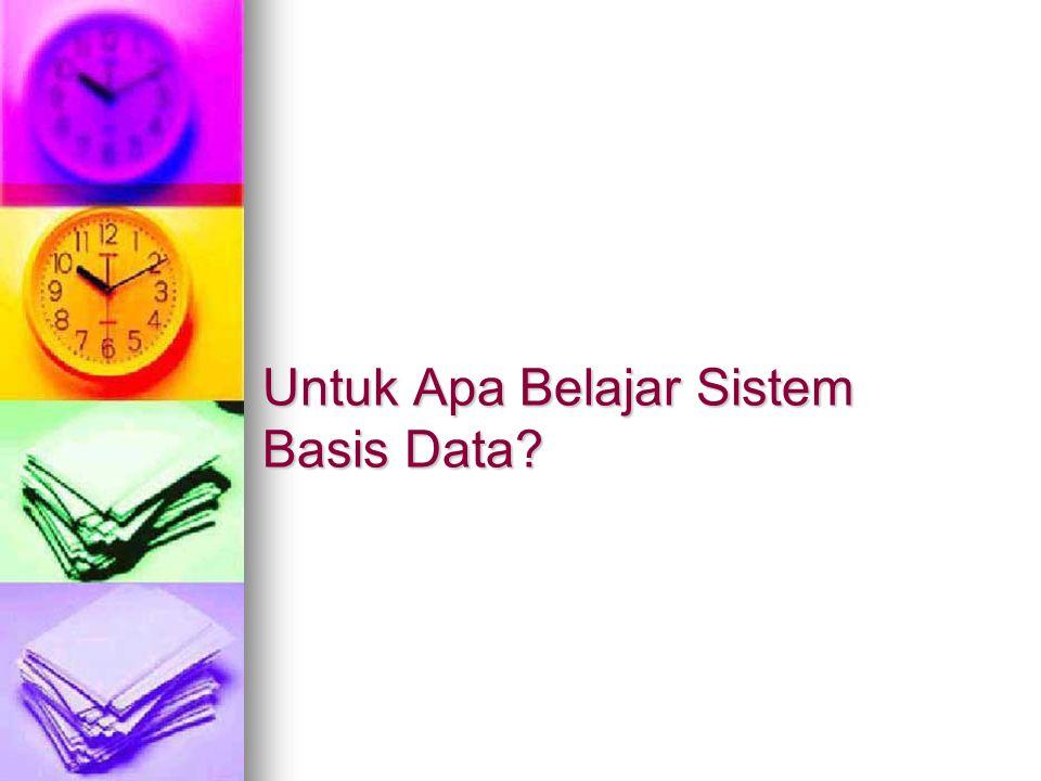 Untuk Apa Belajar Sistem Basis Data?