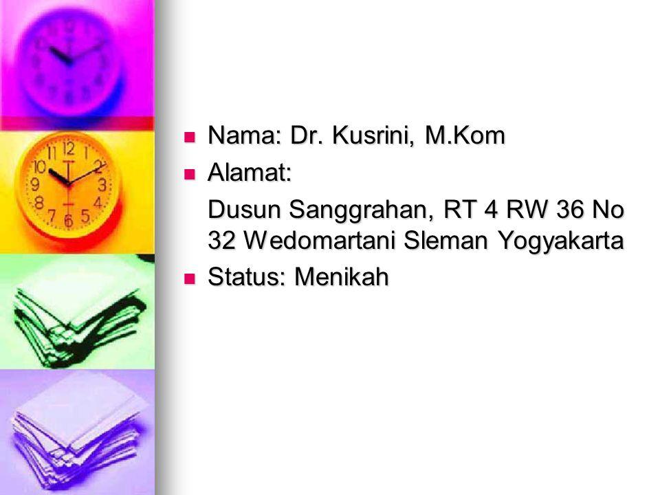 Nama: Dr.Kusrini, M.Kom Nama: Dr.