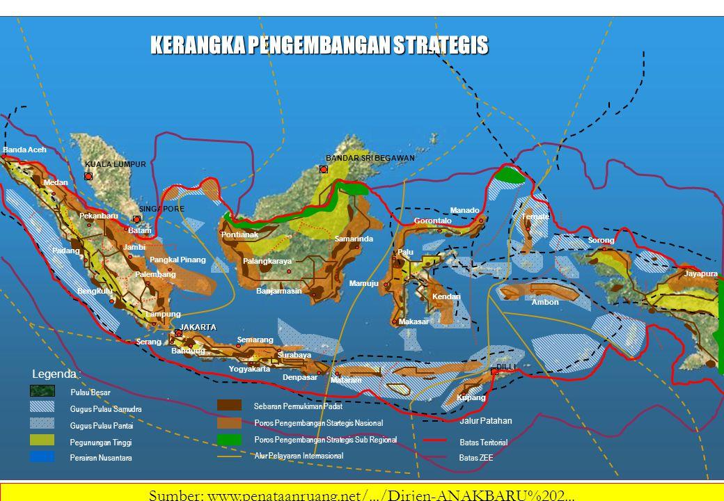 KERANGKA PENGEMBANGAN STRATEGIS KUALA LUMPUR BANDAR SRI BEGAWAN SINGAPORE DILLI Legenda : Pulau Besar Gugus Pulau Samudra Gugus Pulau Pantai Pegununga