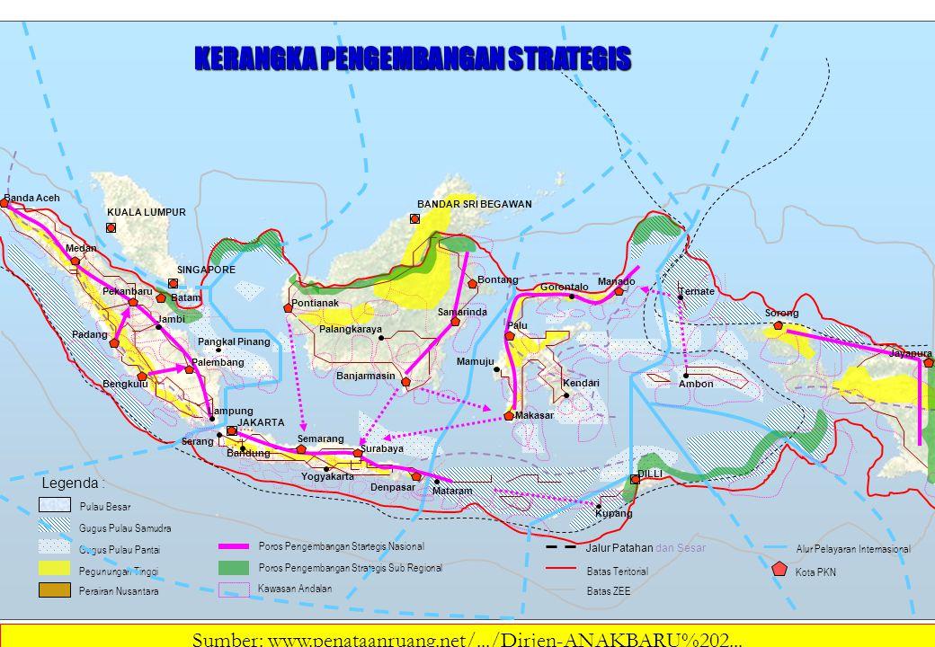 Legenda : Pulau Besar Gugus Pulau Samudra Gugus Pulau Pantai Pegunungan Tinggi Perairan Nusantara Poros Pengembangan Startegis Nasional Poros Pengemba