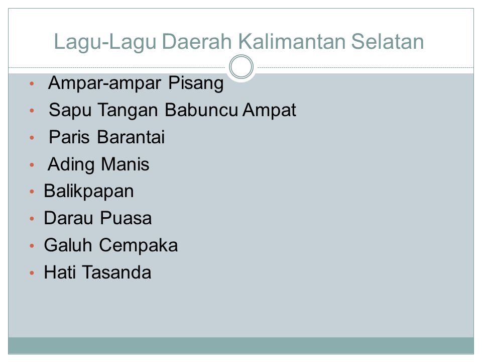 Lagu-Lagu Daerah Kalimantan Selatan Ampar-ampar Pisang Sapu Tangan Babuncu Ampat Paris Barantai Ading Manis Balikpapan Darau Puasa Galuh Cempaka Hati Tasanda