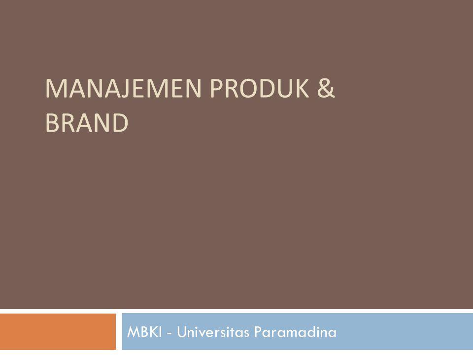 MANAJEMEN PRODUK & BRAND MBKI - Universitas Paramadina