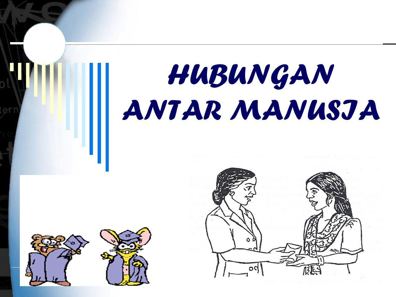 1 HUBUNGAN ANTAR MANUSIA