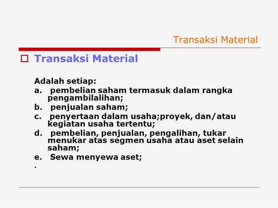 Transaksi Material  Transaksi Material Adalah setiap: a.