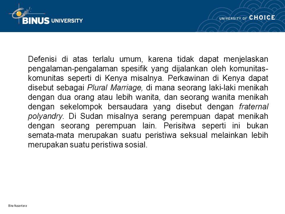 Bina Nusantara Defenisi di atas terlalu umum, karena tidak dapat menjelaskan pengalaman-pengalaman spesifik yang dijalankan oleh komunitas- komunitas