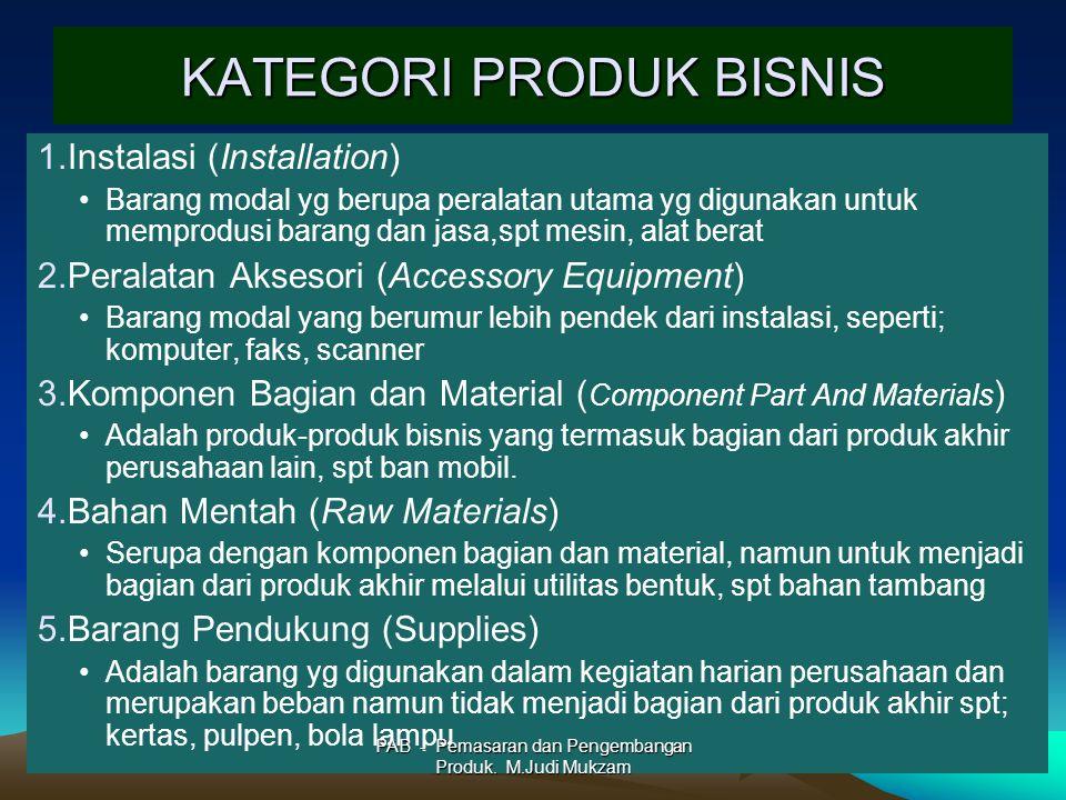 KATEGORI PRODUK BISNIS 1.Instalasi (Installation) Barang modal yg berupa peralatan utama yg digunakan untuk memprodusi barang dan jasa,spt mesin, alat