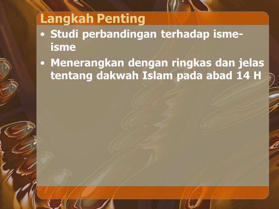 Langkah Penting Studi perbandingan terhadap isme- isme Menerangkan dengan ringkas dan jelas tentang dakwah Islam pada abad 14 H