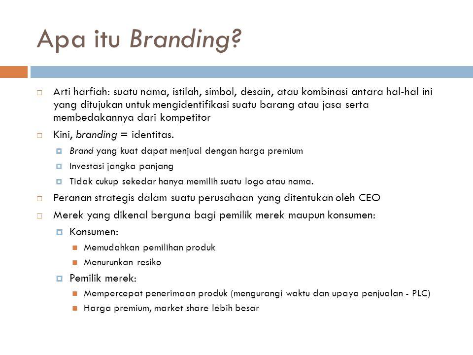 Apa itu Branding?  Arti harfiah: suatu nama, istilah, simbol, desain, atau kombinasi antara hal-hal ini yang ditujukan untuk mengidentifikasi suatu b