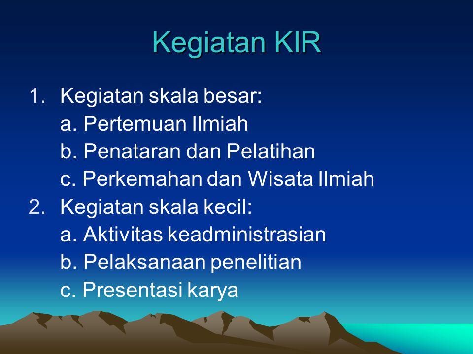 Peran KIR bagi Sekolah 1.Memberikan nilai tambah dan nilai unggulan kompetitif bagi sekolah. 2.Menambah keterampilan dalam mengelola dan mengembangkan