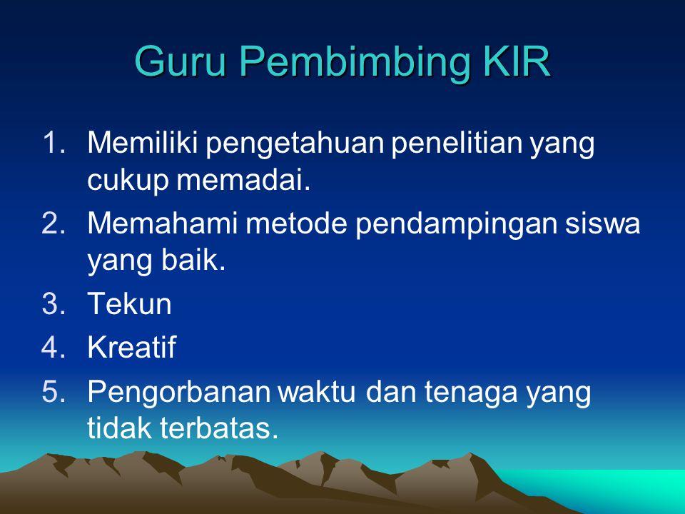 Pendanaan KIR 1.Kerja sama dengan sponsor 2.RABS 3.Alumni 4.Komite Sekolah 5.Swadaya