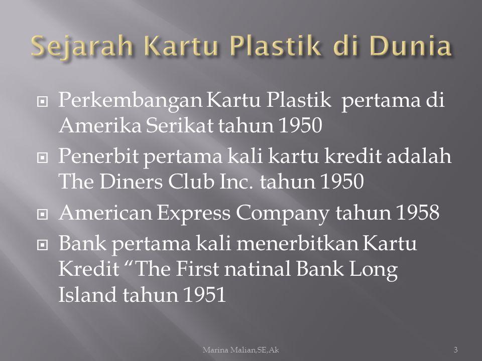  Perkembangan Kartu Plastik pertama di Amerika Serikat tahun 1950  Penerbit pertama kali kartu kredit adalah The Diners Club Inc.