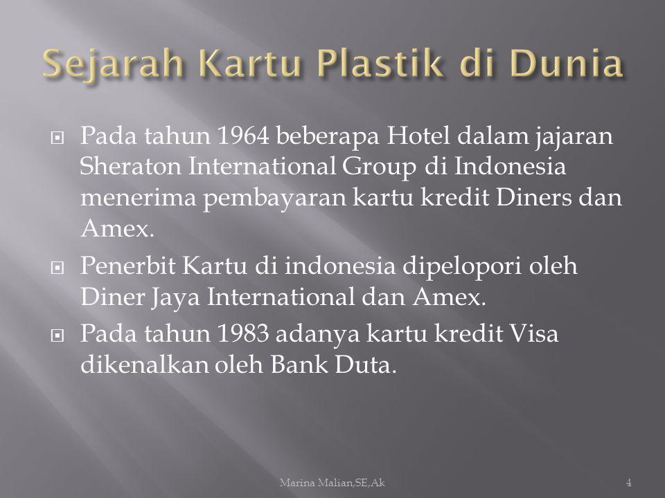  Pada tahun 1964 beberapa Hotel dalam jajaran Sheraton International Group di Indonesia menerima pembayaran kartu kredit Diners dan Amex.