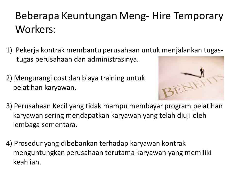 1) Pekerja kontrak membantu perusahaan untuk menjalankan tugas- tugas perusahaan dan administrasinya.