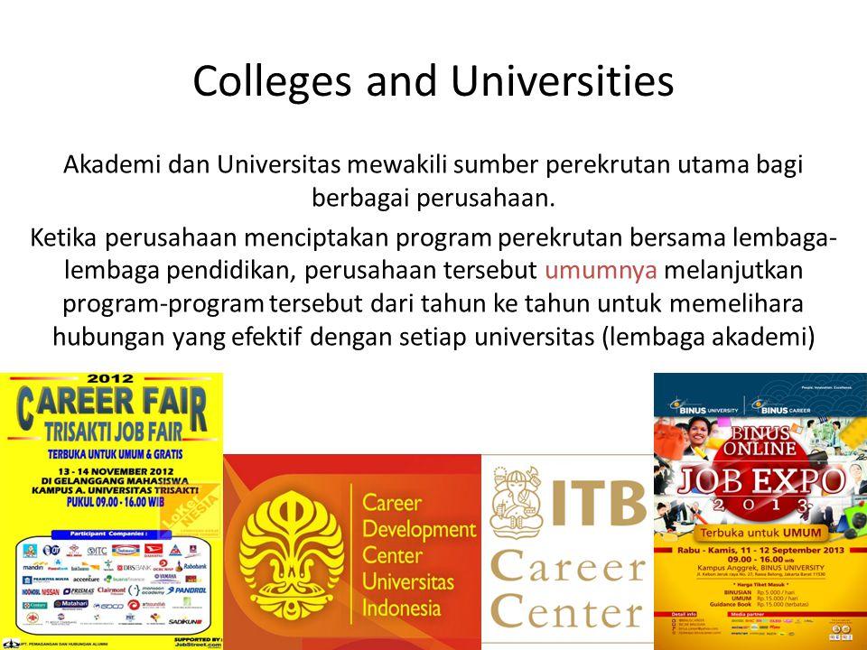Colleges and Universities Akademi dan Universitas mewakili sumber perekrutan utama bagi berbagai perusahaan.