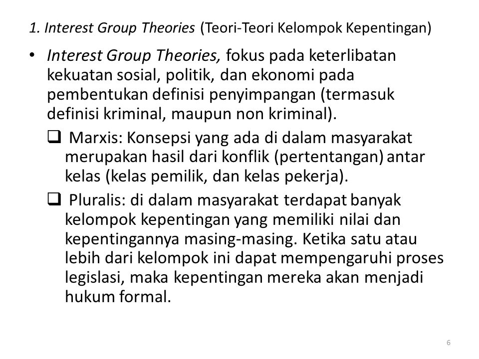 Interest Group Theories Capitalist Interest and Deviance Definitions Neo-Marxists: menekankan pada kontradiksi dalam sistem ekonomi kapitalis.