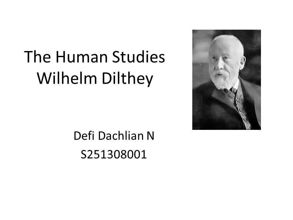 Defi Dachlian N S251308001 The Human Studies Wilhelm Dilthey