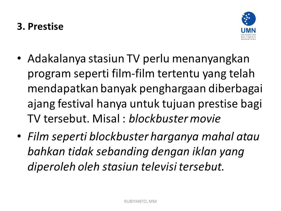 3. Prestise Adakalanya stasiun TV perlu menanyangkan program seperti film-film tertentu yang telah mendapatkan banyak penghargaan diberbagai ajang fes