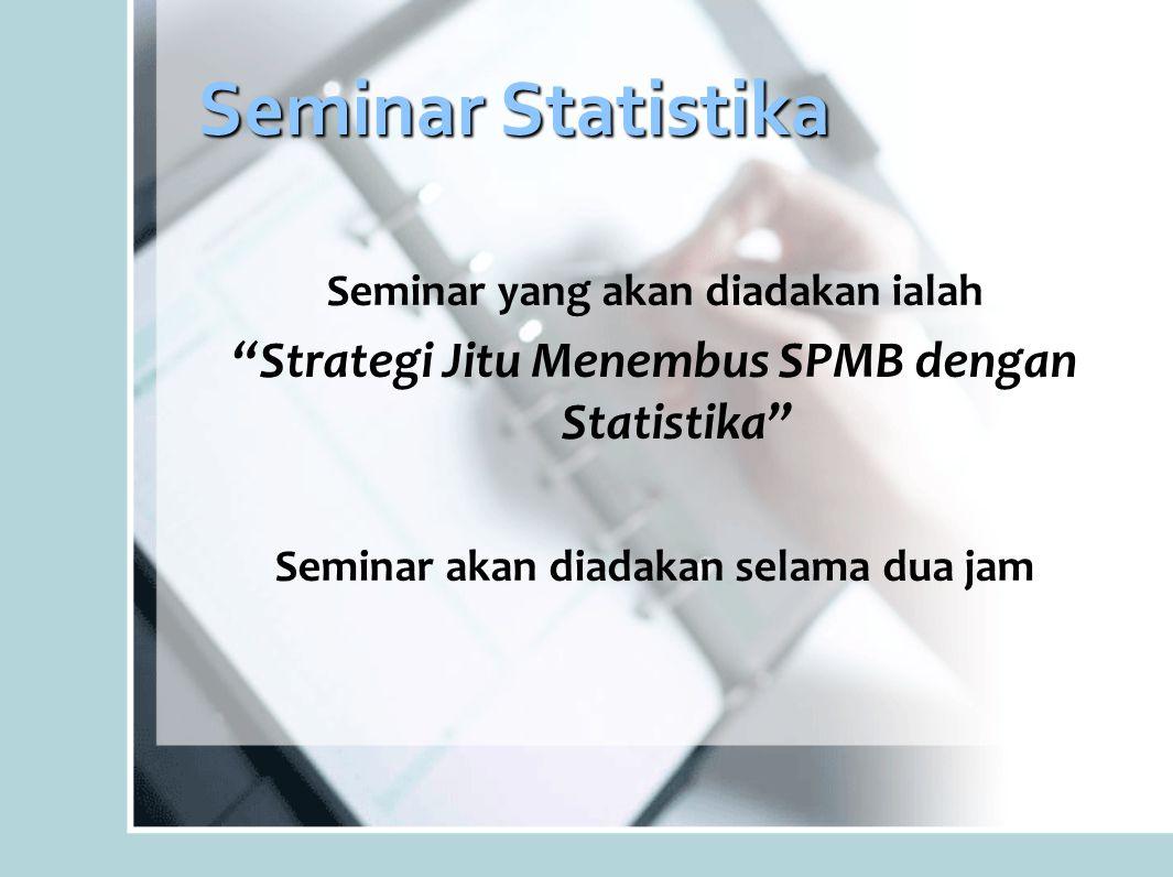 """Seminar Statistika Seminar yang akan diadakan ialah """"Strategi Jitu Menembus SPMB dengan Statistika"""" Seminar akan diadakan selama dua jam"""