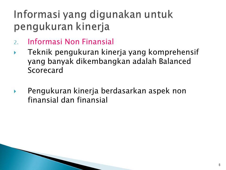  Indikator kinerja yang ideal harus terkait pada efisiensi biaya dan kualitas pelayanan  Indikator value for money: indikator alokasi biaya, dan indikator kualitas pelayanan  Indikator kinerja harus dpt dimanfaatkan oleh pihak internal maupun eksternal 19