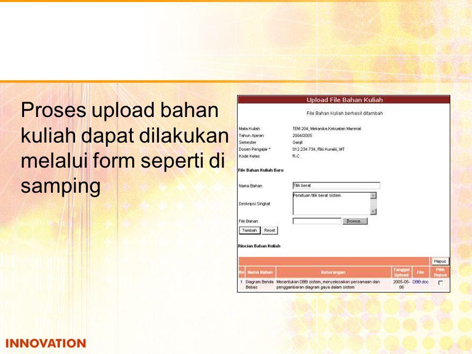 Proses upload bahan kuliah dapat dilakukan melalui form seperti di samping